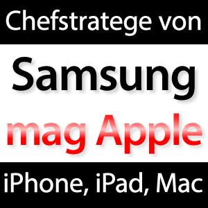 Samsung Stratege macht Werbung FÜR Apple!