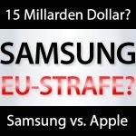 Samsung 15 Milliarden Dollar Strafe?