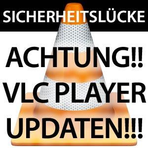 VLC Player updaten - Sicherheitslücke!