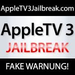 AppleTV 3 Jailbreak Fake!
