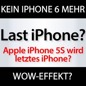 iPhone 5S letztes Apple iPhone?