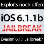 iOS 6.1.1 beta: Evasi0n Jailbreak Exploits in iOS 6.1.1 beta weiter vorhanden! evasi0n 6.1.1 jailbreak 150x150