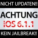 ACHTUNG iOS 6.1.1 kommt!