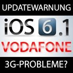 Vodafone iOS 6.1 Probleme iPhone 4S?