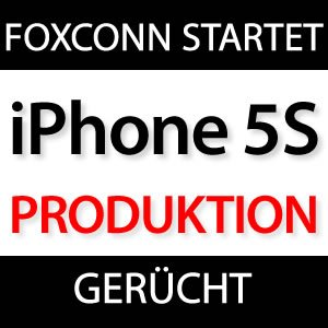 Foxconn startet iPhone 5S Produktion