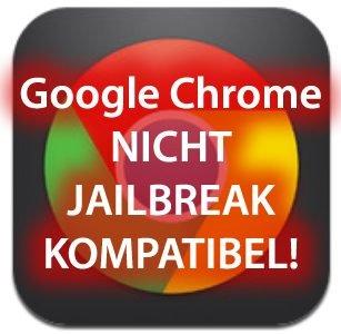 Google Chrome Absturz wegen Jailbreak?