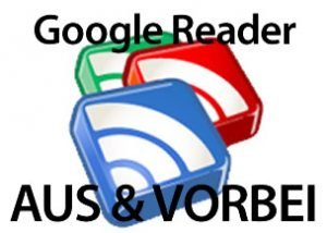 Google Reader: Aus, Ende & Vorbei? GoogleReader ab 1. Juli offline! (Alternativen & Petition) google reader abschaltung 300x214