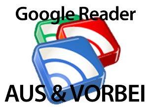 Google Reader wird abgeschaltet