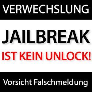 Jailbreak ist kein Unlock