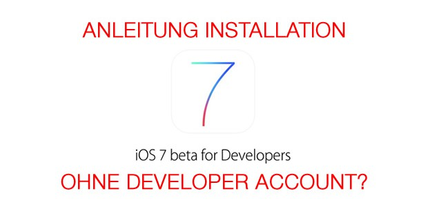 iOS 7 beta installieren ohne developer account