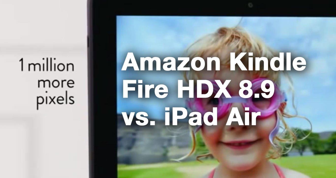 Schärfer, Leichter, Billiger! Amazon vergleicht Amazon Kindle Fire HDX 8.9 mit iPad Air 5