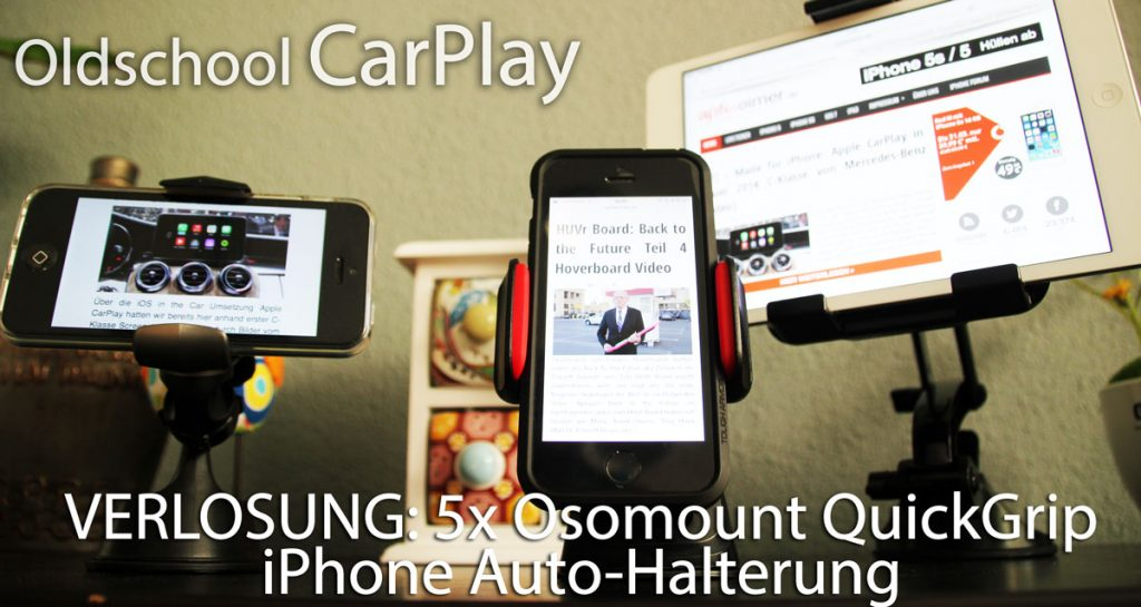 carplay wir verlosen 5 osomount quickgrip autohalterungen f rs iphone. Black Bedroom Furniture Sets. Home Design Ideas
