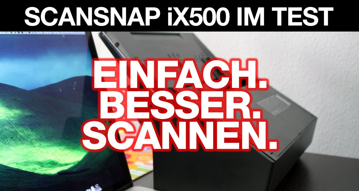 Scansnap Ix500 Scanner Im Test Einfach Besser Scannen