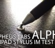 alpha-ipad-stylus-stift-morpheus-labs-test-