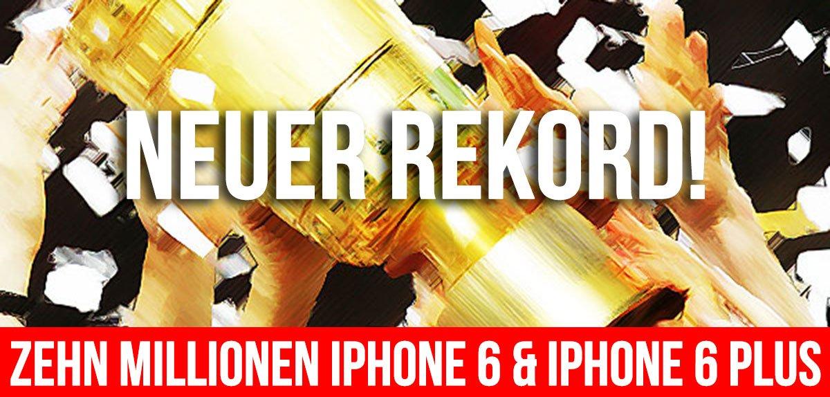 Neuer Apple Rekord: 10 Millionen iPhone 6 & iPhone 6 Plus 3