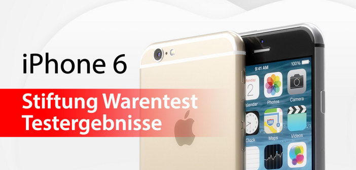 iphone 6 iphone 6 plus im test bei stiftung warentest. Black Bedroom Furniture Sets. Home Design Ideas