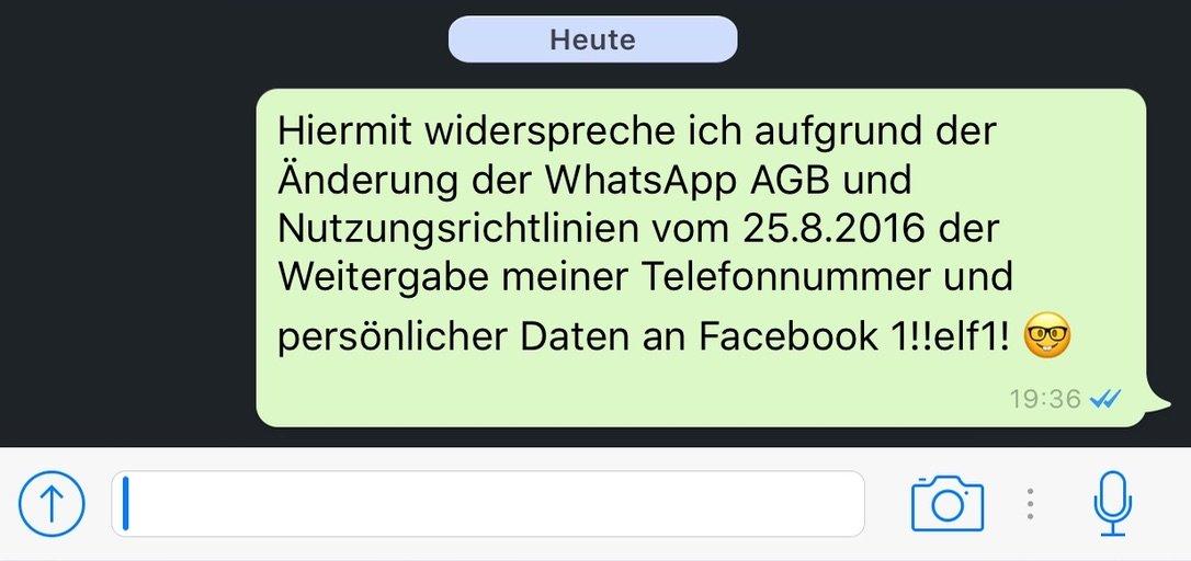 Hiermit widerspreche ich den neuen WhatsApp AGB zur Übermittlung meiner Telefonnummer zu Facebook! 1
