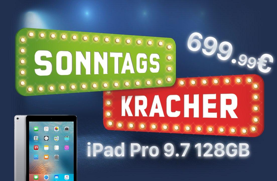 Sonntagskracher: iPad Pro 9.7 128 GB für nur 699,99€ im Sonderangebot! 1