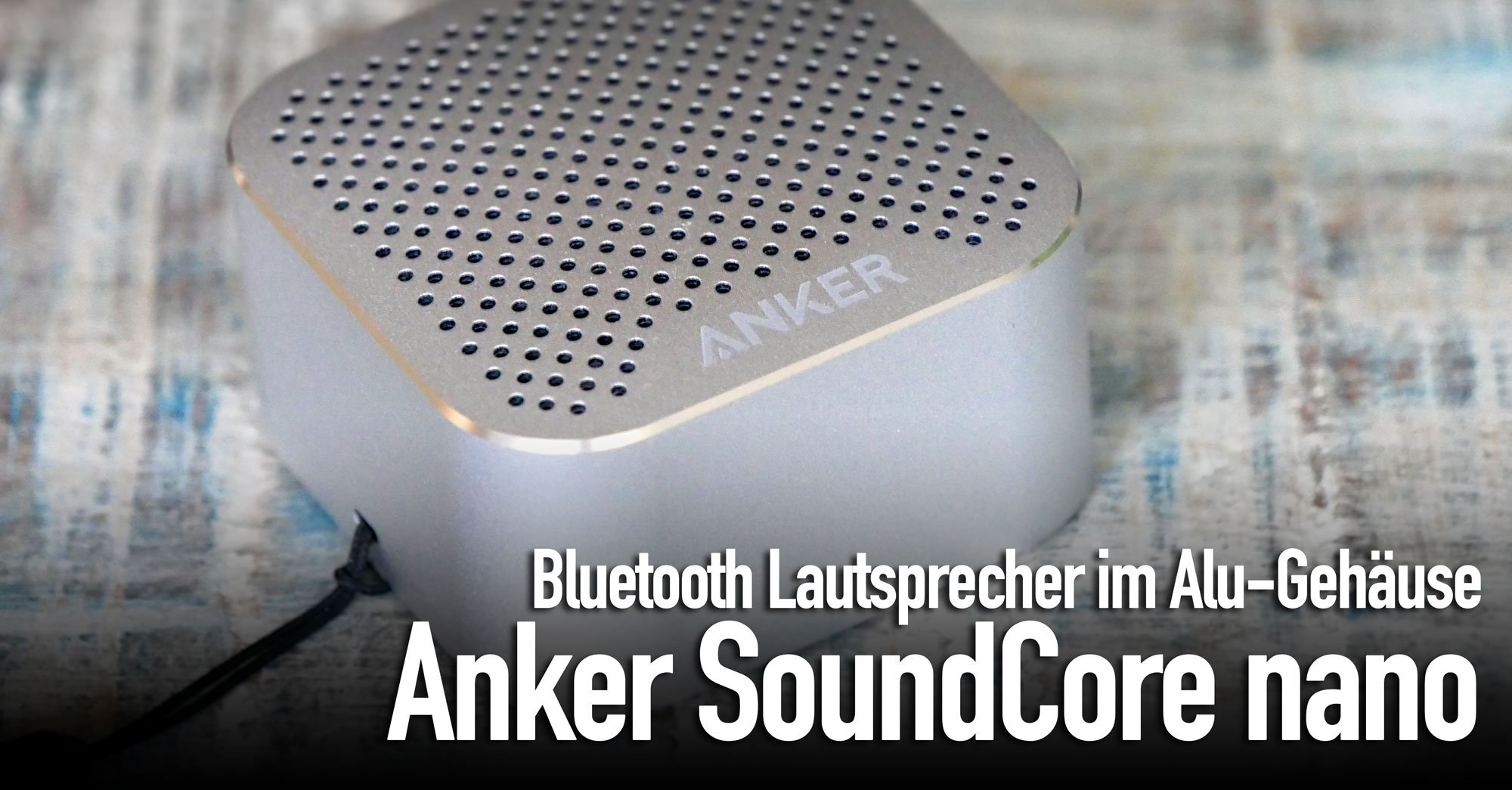 Anker SoundCore nano: kleiner, starker Aluminium Bluetooth Lautsprecher 4