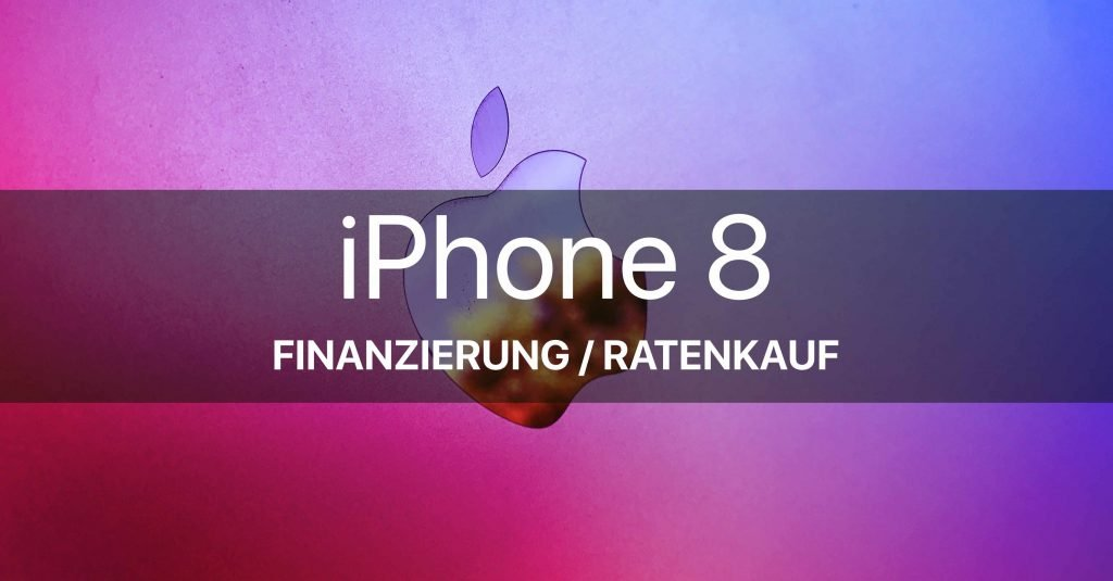 ᐅᐅiphone 8 Finanzieren Iphone 8 Ratenkauf Ratenzahlung