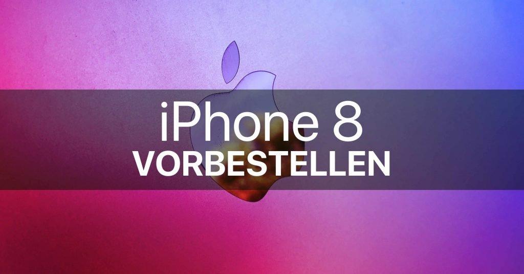 ᐅᐅiphone 8 Vorbestellen Günstig Ohne Mit Vertrag O2 Telekom